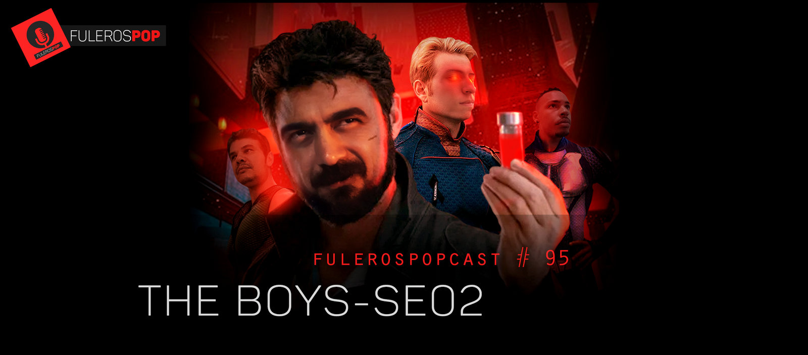 FulerospopCast# 95 – The Boys – SE02